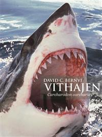 """Läs mer om skydd och utrotning av vithajen i """"Vithajen"""" av David C. Bernvi."""