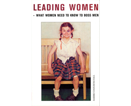 Leading women - what women need to know to boss men