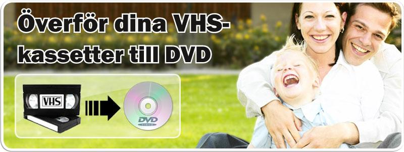 Överför VHS till DVD. Konvertera Video VHS till DVD. Kopiera VHS hos Familjefilm