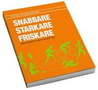 Snabbare Starkare Friskare – med integrativ idrottsnutrition -