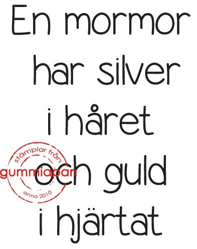 grattis mormor Gummiapan Stämpel   En mormor har silver i håret och guld i  grattis mormor