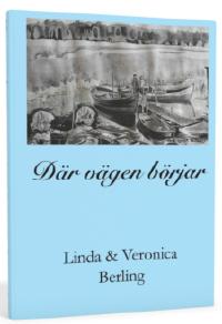 """""""Där vägen börjar"""" av Linda och Veronica Berling"""