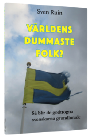"""""""Världens dummaste folk?"""", av Sven Ruin"""