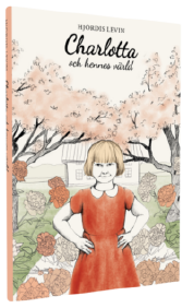 """""""Charlotta och hennes värld"""" av Hjördis Levin."""