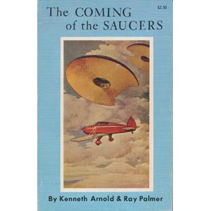 Arnold, Kenneth & Palmer, Ray: The Coming of the saucers - Good, softcover