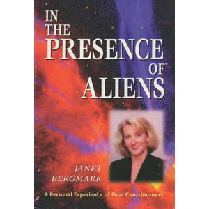 Bergmark, Janet: In the presence of aliens. A personal experience of dual consciousness