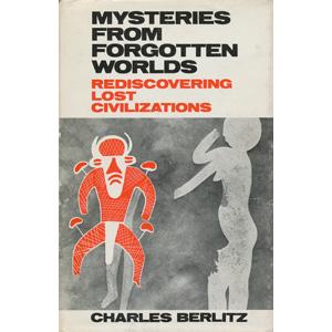 Berlitz, Charles with Valentine, J. Manson: Mysteries from forgotten worlds