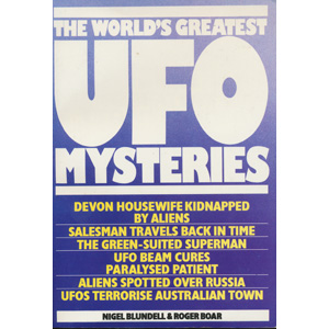 Blundell, Nigel & Boar, Roger: The World's greatest UFO mysteries