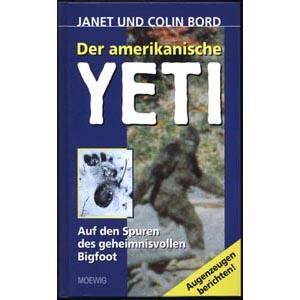 Bord, Janet & Colin: Der Amerikanische Yeti. Auf den Spuren des geheimnisvollen Bigfoot