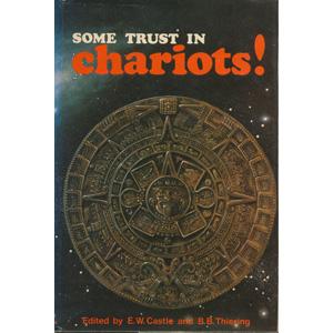 Castle, Edgar W. & Thiering, Barbara B. (editors): Some trust in chariots! Sixteen views on Erich von Däniken's Chariots of the Gods?