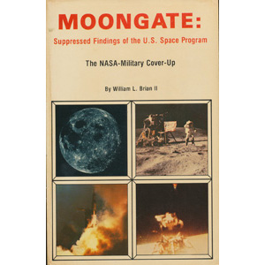 Brian II, William L.: Moongate: suppressed findings of the U.S. space program. The NASA military cover-up (Sc)