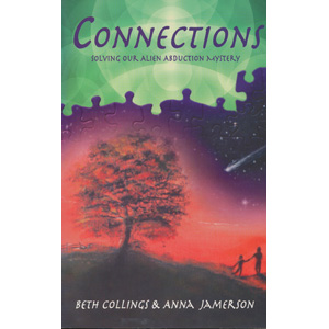 Collings, Beth & Anna Jamerson: Connections. Solving olur aiien abduction mystery