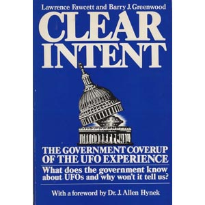 Fawcett, Larry & Greenwood, Barry: Clear intent. The government cover-up of the UFO experience