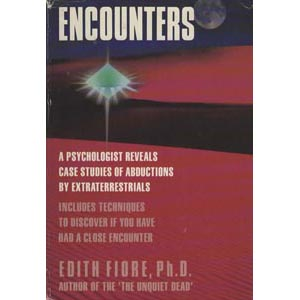 Fiore, Edith: Encounters, A psychologist reveals case studies of abductions by extraterrestrials