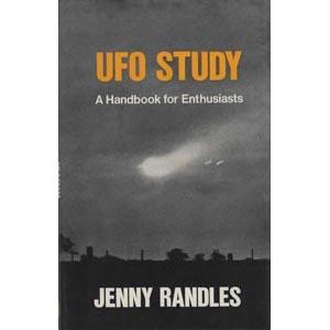 Randles, Jenny: UFO study. A handbook for enthusiasts