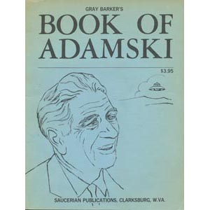 Barker, Gray: Gray Barker's book of Adamski