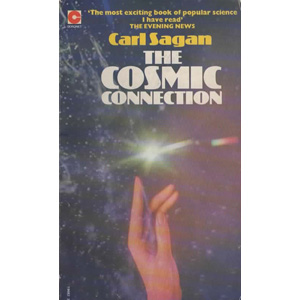 Sagan, Carl: The cosmic connection. An extraterrestrial perspective