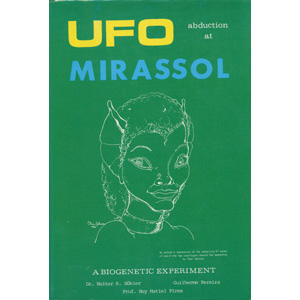 Bühler, Walter K. & Guilherme Pereira & Pires, Ney Matiel: UFO abduction at Mirassol. A biogenetic experiment