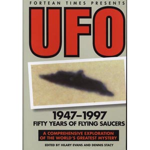 Evans, Hilary & Stacy, Dennis (editors): UFOs 1947-1997. From Arnold to abductees: fifty years of flying saucers
