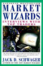 Market wizards, by Jack D. Schwager