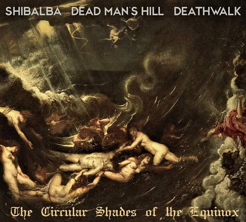 SHIBALBA / DEAD MAN´S HILL DEATHWALK - The Circular Shades of the Equinox CD