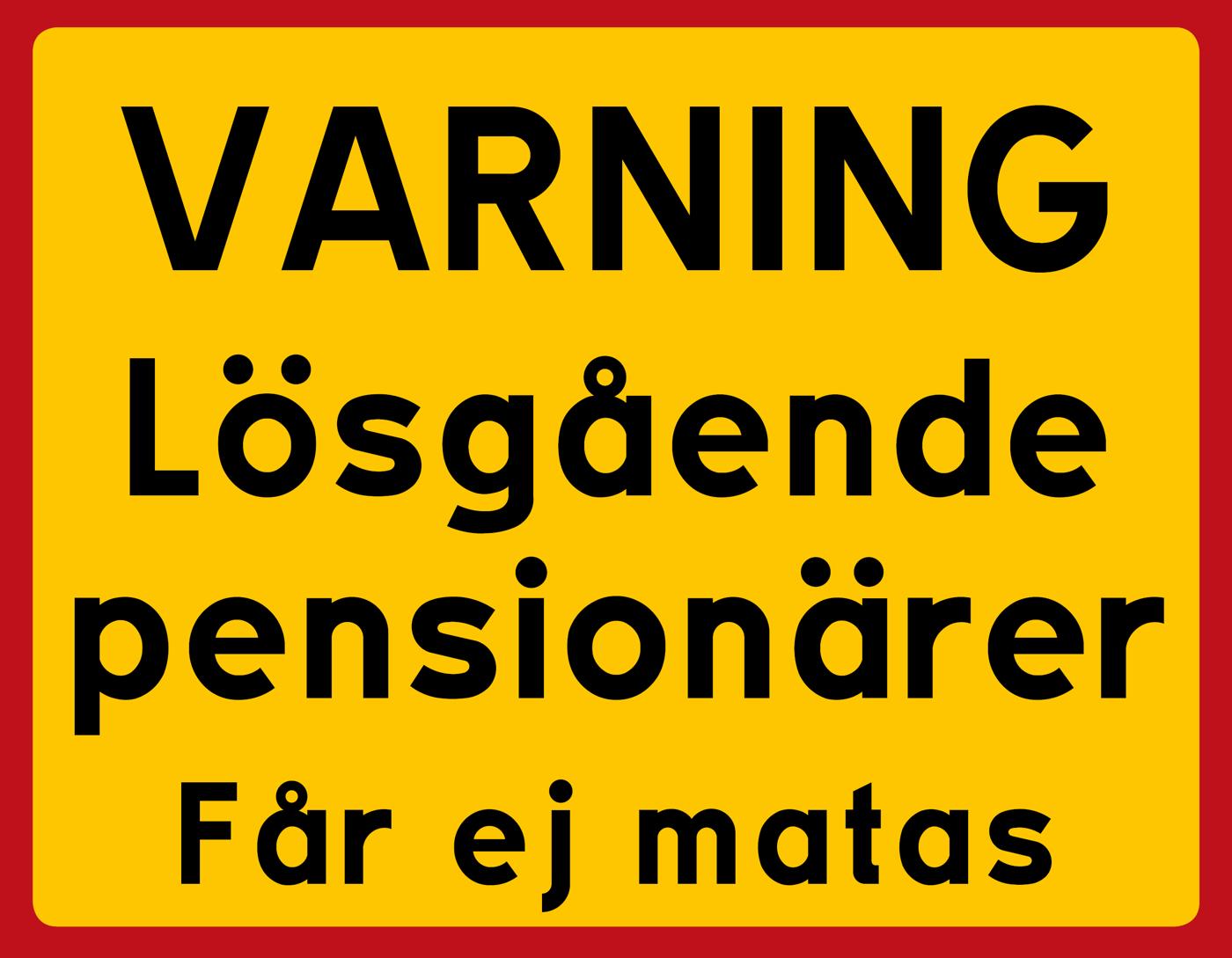 varning lösgående pensionärer, får ej matas | happy print