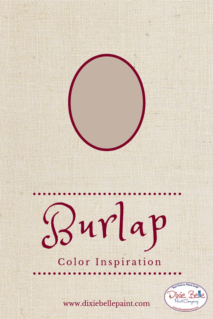 Burlap Color Inspiration Dixie Belle Chalk Mineral Paint