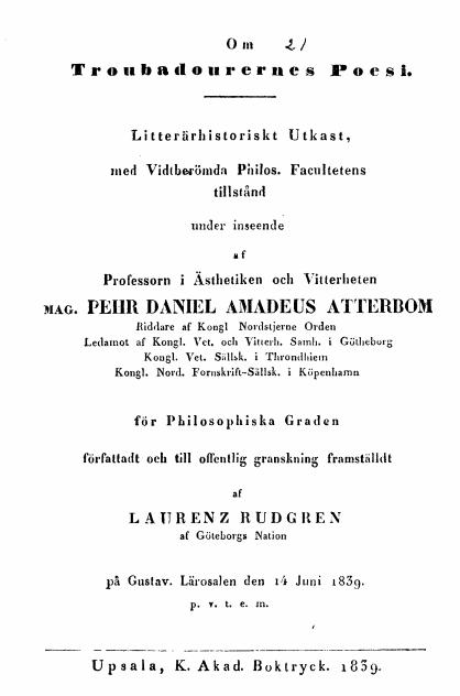 Per Daniel Amadeus Atterbom, (praes.), Laurenz Rudgren, (resp.), Om troubadourernes poesi. (1839).