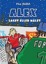 Alex - laget eller målet av Ylva Carlsdotter Wallin