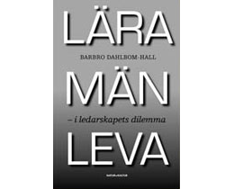 Lära män leva - i ledarskapets dilemma