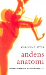 Caroline Myss - Andens Anantomi - På Svenska