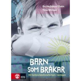 Barn som bråkar : Att hantera känslostarka barn i vardagen  av Bo Hejlskov Elvén och Tina Wiman - På Svenska