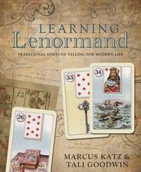 Learning Lenormand  Traditional Fortune Telling for Modern Life by Marcus Katz, Tali Goodwin - In English
