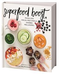 Superfood boost : maxa din hälsa med enkla, snabba mellanmål av Erica Palmcrantz Aziz - På Svenska