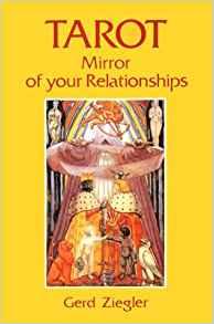 Tarot - Mirror of Your Relationships by Gerd Ziegler -