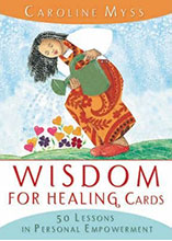 Wisdom For Healing Cards  Nurturing Guidance For The Energy Worker by Caroline Myss -