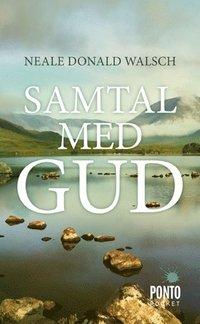 Samtal med Gud : en ovanlig dialog  av Neale Donald Walsch -