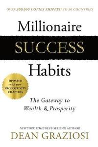 Millionaire Success Habits  The Gateway to Wealth & Prosperity av Dean Graziosi -