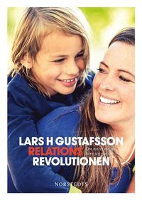 Relationsrevolutionen : om mötet mellan barn och vuxna  av Lars H Gustafsson -