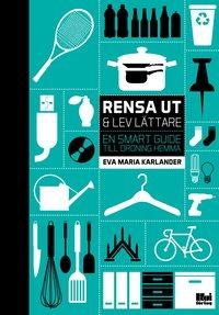 Rensa ut & lev lättare : en smart guide till ordning hemma  av Eva Maria Karlander -
