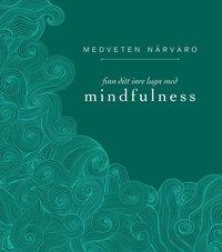 Medveten närvaro : finn ditt inre lugn med mindfulness  av Eva Bergman -