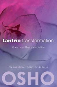 Tantric Transformation  When Love Meets Meditation av Osho, Osho International Foundation -