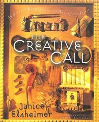The Creative Call  An Artists Response to Way of the Spirit by Janice Elsheimer -