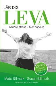 Lär dig leva : mindre stress - mer närvaro Mindre stress Mer närvaro  av Mats Billmark, Susan Billmark -