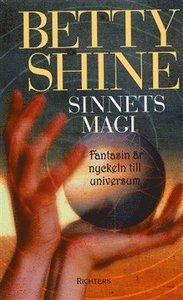 Sinnets magi fantasin är nyckeln till universum  av Betty Shine -