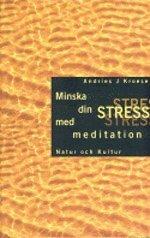 Minska din stress med meditation av Andries J Kroese -