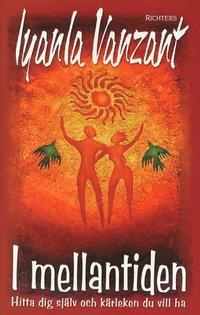 I mellantiden hitta dig själv och kärleken du vill ha  av Iyanla Vanzant -
