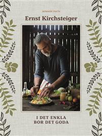 Ernst Kirchsteiger: I det enkla bor det goda -