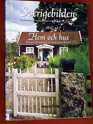 Kalle Bäcks bok Sverigebilden, en historia om rödfärg, telgel, trädgårdar och byggnader.