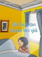 När Fia-Lottas farmor blev sjuk -